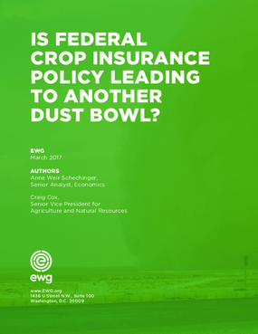 Is Federal Crop Insurance Policy Leading to Another Dust Bowl?