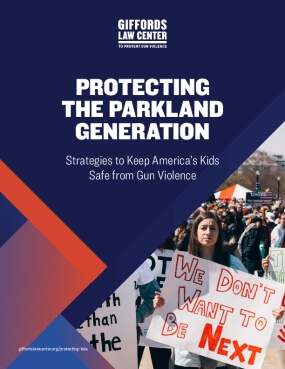 Protecting the Parkland Generation: Strategies to Keep America's Kids Safe from Gun Violence