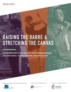 Raising the Barre and Stretching the Canvas: Implementing High Quality Arts Programming in a National Youth Serving Organization