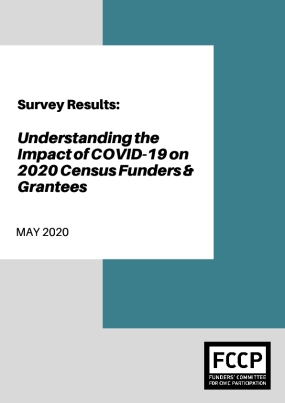 Survey Results: Understanding the Impact of COVID-19 on 2020 Census Funders & Grantees
