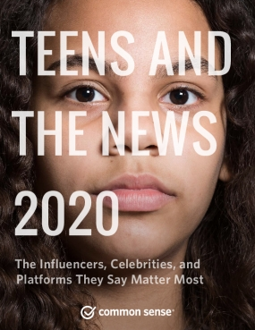 Teens and the News : The Influencers, Celebrities, and Platforms They Say Matter Most
