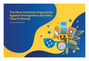The Most Common Arguments Against Immigration and Why They're Wrong